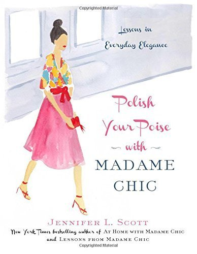Polish Your Poise with Madame Chic by Jennifer L. Scott (2015-11-05)