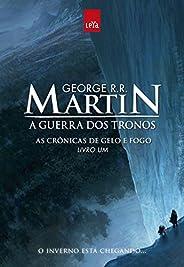 A guerra dos tronos (As crônicas de gelo e fogo Livro 1)