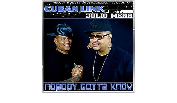 2573d8766e9 Nobody Gotta Know  Clean  (DJ Dazz Xxl Remix) by Cuban Link on Amazon Music  - Amazon.com