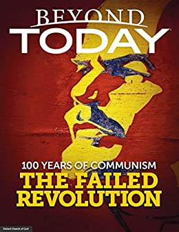 Beyond Today: 100 Years of Communism the Failed Revolution by [United Church of God]