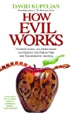 How Evil Works, David Kupelian, 1439168202