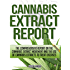 The Comprehensive Report on the Cannabis Extract Movement and the Use of Cannabis Extracts to Treat Diseases