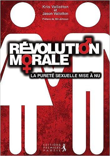 Télécharger en ligne Révolution morale : la vérité mise à nue sur la pureté sexuelle pdf, epub