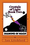 Crystals of Light 2: Diamond of Magic (Volume 2)