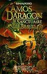 Amos Daragon : Le sanctuaire des braves, Tome 3 par Perro
