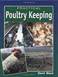 Practical Poultry Keeping, David Bland, 1861260105