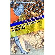 Histoire de l'épopée du moyen âge (French Edition)