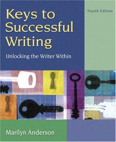 Keys to Successful Writing: Unlocking the Writer Within, with Readings (with MyWritingLab) (4th Edition)