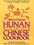 Henry Chung's Hunan Style Chinese Cookbook, Henry Chung, 051753326X