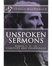 Unspoken Sermons, Series 1, 2, 3 [I, II, III] (COMPLETE AND UNABRIDGED, with an INDEX)