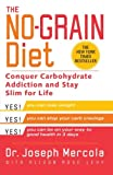 img - for The No-Grain Diet: Conquer Carbohydrate Addiction and Stay Slim for Life book / textbook / text book