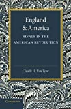 England and America : Rivals in the American Revolution, Tyne, Claude H. Van, 1107645298