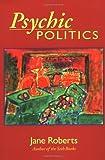 Psychic Politics, Jane Roberts, 0966132742