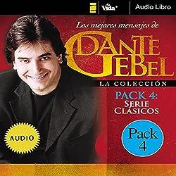 Serie Clásicos: Los mejores mensajes de Dante Gebel [Classics Series: The Best Messages of Dante Gebel]