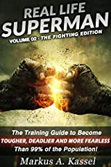 """Discover the Secrets to Make You TOUGHER, DEADLIER and more FEARLESS than 99% of the Population, with Volume 02 of the """"Real Life Superman"""" Series!In the world of today, learning to fight has become a vital necessity. You never know when your..."""