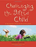 Challenging the Gifted Child, Margaret Stevens, 1843105705