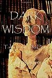 Dark Wisdom: Tales of the Old Ones
