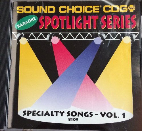 Specialty Songs, Vol. 1-SOUND CHOICE KARAOKE CDG (Choice Spotlight Sound Karaoke)