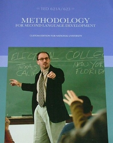 METHODOLOGY FOR SECOND LANGUAGE DEVELOPMENT (ted 621A/623) Custom Edition fro National University