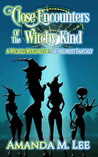 Close Encounters of the Witchy Kind (A Wicked Witches of the Midwest Fantasy Book 6) cover