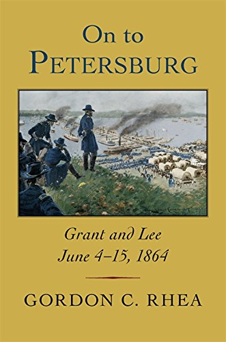 Image of On to Petersburg: Grant and Lee, June 4-15, 1864