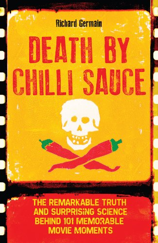 Death by chilli sauce the remarkable truth and surprising science death by chilli sauce the remarkable truth and surprising science behind 101 memorable movie moments fandeluxe Choice Image