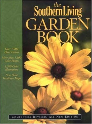 (The Southern Living Garden Book: Completely Revised, All-New Edition)
