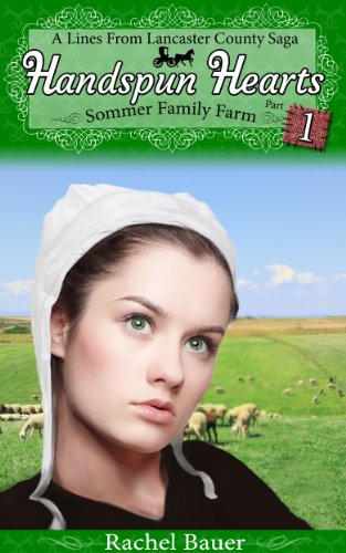 Handspun Hearts: Amish Sommer Family Farm (The Amish Sommer Family Farm Series Book 1)
