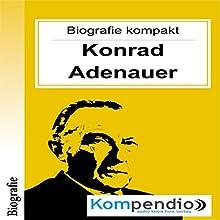 Konrad Adenauer (Biografie kompakt) Hörbuch von Alessandro Dallmann Gesprochen von: Michael Freio Haas