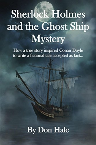 How Ships (Sherlock Holmes and the Ghost Ship Mystery: How a true story inspired Conan Doyle to write a fictional tale accepted as)