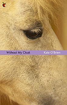 Without My Cloak (Virago Modern Classics Book 298) (English Edition) por [O'Brien, Kate]