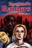 Rosalund's Raiders, Allan Ede, 0595217494