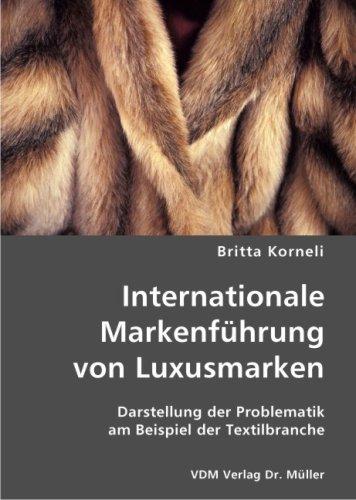 Internationale Markenführung von Luxusmarken: Darstellung der Problematik am Beispiel der Textilbranche