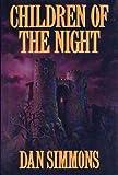 Children of the Night, Dan Simmons, 0399137173