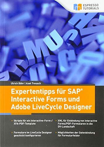 Expertentipps für SAP Interactive Forms und Adobe LiveCycle Designer