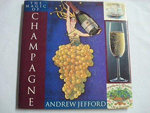 The Magic of Champagne by Andrew Jefford