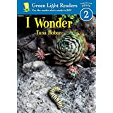 I Wonder (Green Light Readers Level 2)