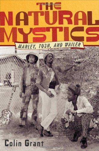 The Natural Mystics: Marley, Tosh, and Wailer (History Of Bob Marley And The Wailers)