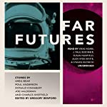 Far Futures | Greg Bear,Donald Kingsbury,Poul Anderson,Joe Haldeman,Charles Sheffield