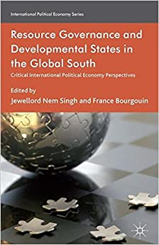 Book Resource Governance and Developmental States in the Global South: Critical International Political Economy Perspectives (International Political Economy Series)