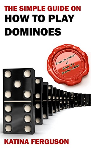 - The Simple Guide on How to Play Dominoes: A Beginner's Guide to Winning