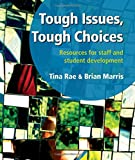 img - for Tough Issues, Tough Choices: Resources for Staff and Student Development by Tina Rae (2011-12-01) book / textbook / text book