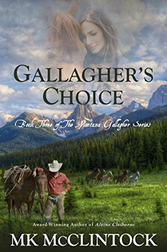 Gallagher's Choice (Montana Gallagher Series Book 3) by [McClintock, MK]