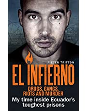 El Infierno: Drugs, Gangs, Riots and Murder: My time inside Ecuador's toughest prisons