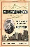 Knickerbocker, Elizabeth L. Bradley, 0813545161