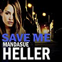 Save Me Audiobook by Mandasue Heller Narrated by Collen Prendergast