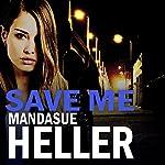 Save Me | Mandasue Heller