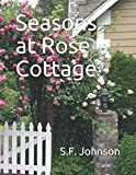 Amazon / Sharon Johnson: Seasons at Rose Cottage (S. F. Johnson)