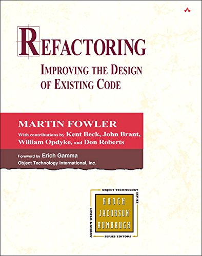 Refactoring: Improving the Design of Existing Code by Addison-Wesley Professional