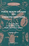 img - for Public Health Systems and Emerging Infections: Assessing the Capabilities of the Public and Private Sectors: Workshop Summary book / textbook / text book